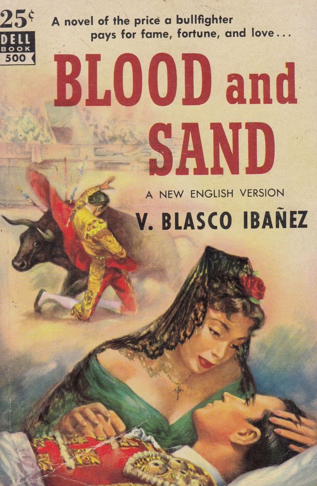 Blood and Sand: A New English Version. V. Blasco Ibanez.