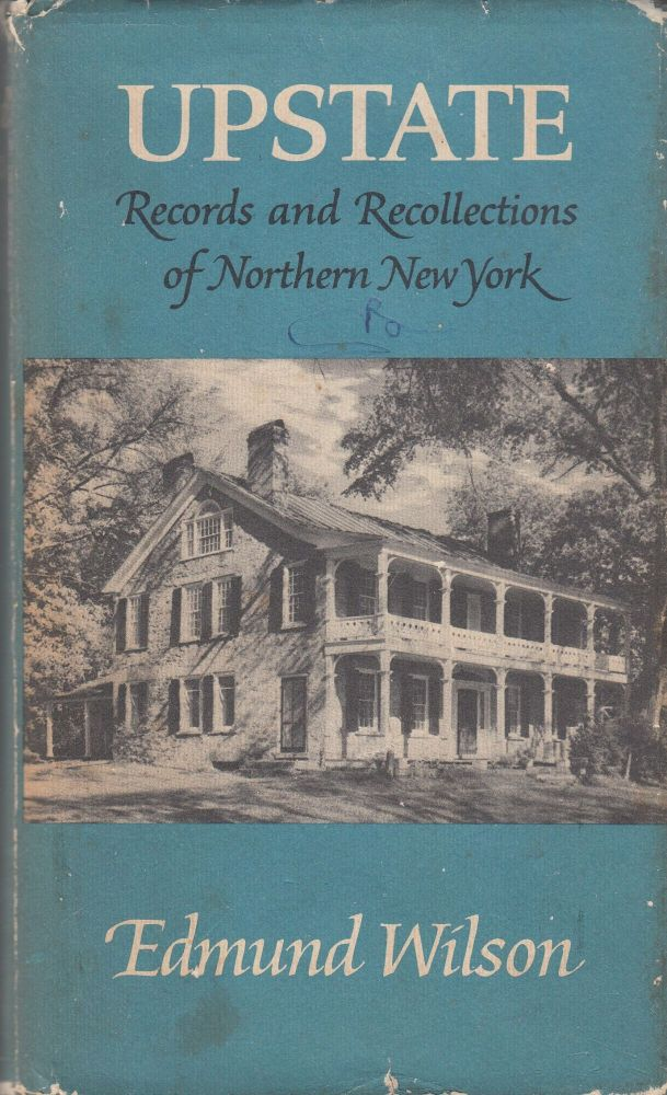 Upstate: Records and Recollections of Northern New York. Edmund Wilson.