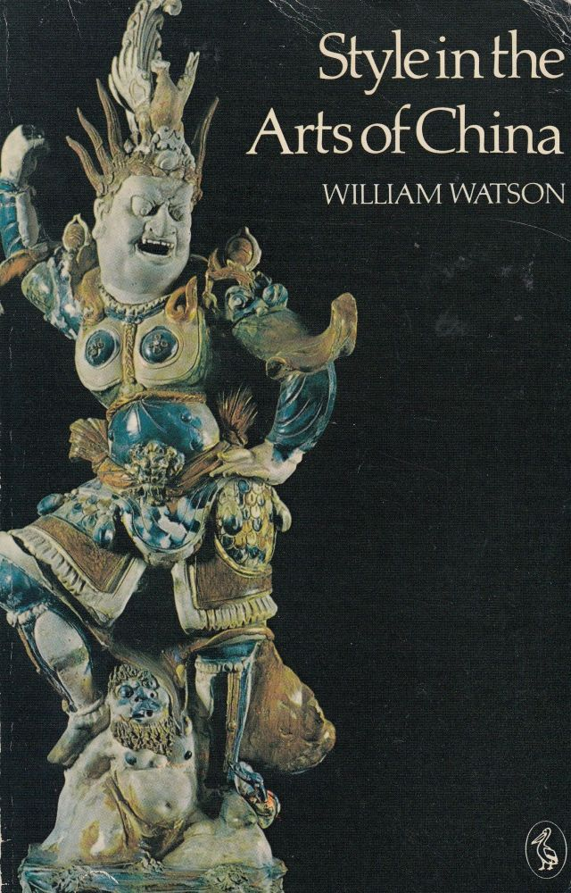 Style in the Arts of China. William Watson.