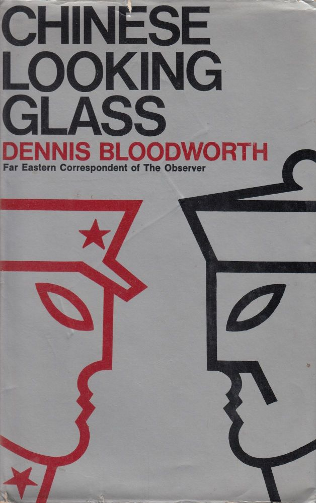 Chinese Looking Glass. Dennis Bloodworth.