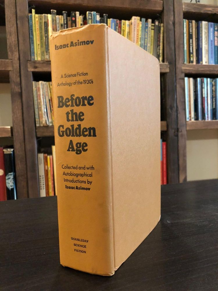 Before the Golden Age: A Science Fiction Anthology of the 1930s. Isaac Asimov.