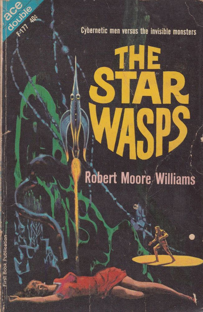 Warlord of Kor / The Star Wasps (Two Books in One). Terry Carr / Robert Moore Williams.