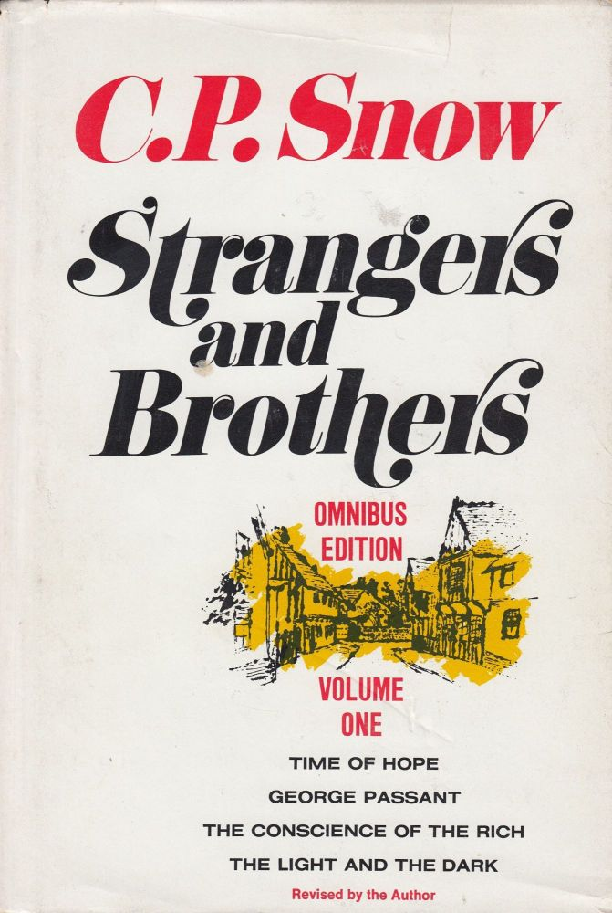 Strangers and Brothers - Volume One (Time of Hope, 1914-33; George Passant, 1925-33; The Conscience of the Rich, 1927-37; The Light and the Dark, 1935-43). C P. Snow.