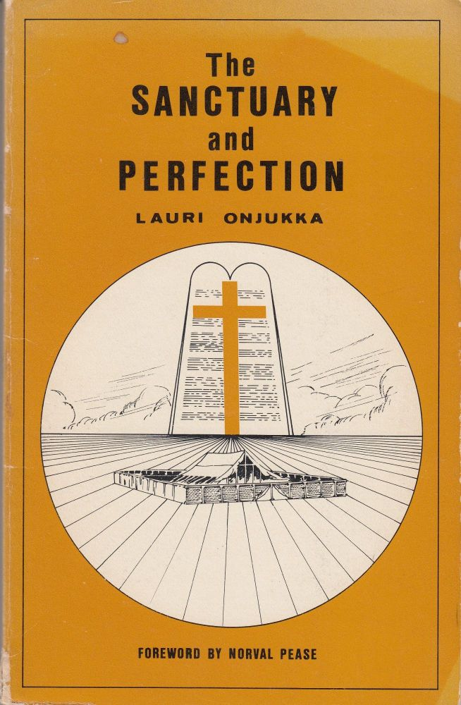 The Sanctuary and Perfection. Norval Pease Lauri Onjukka, foreword.