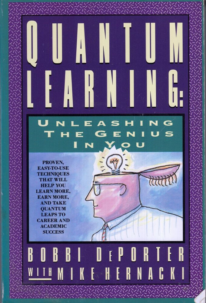 Quantum Learning: Unleashing the Genius In You. Mike Hernacki Bobbi DePorter.