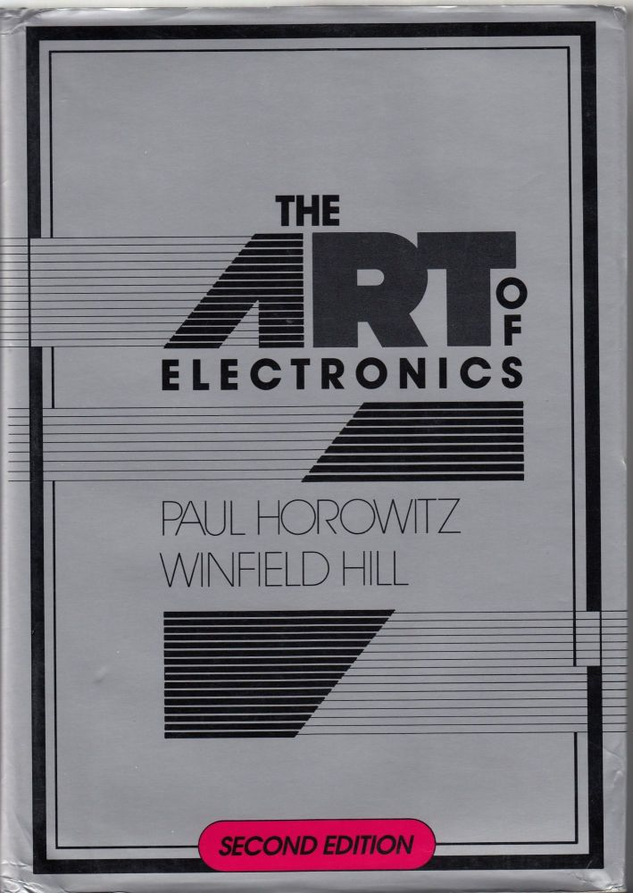 The Art of Electronics. Winfield Hill Paul Horowitz.
