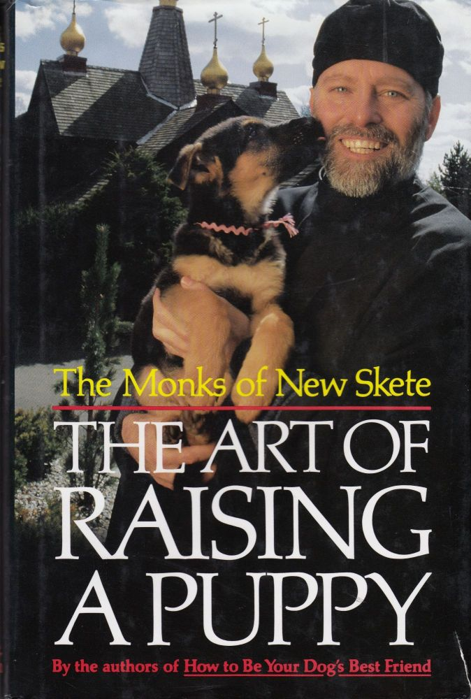 The Art of Raising a Puppy. The Monks of New Skete.