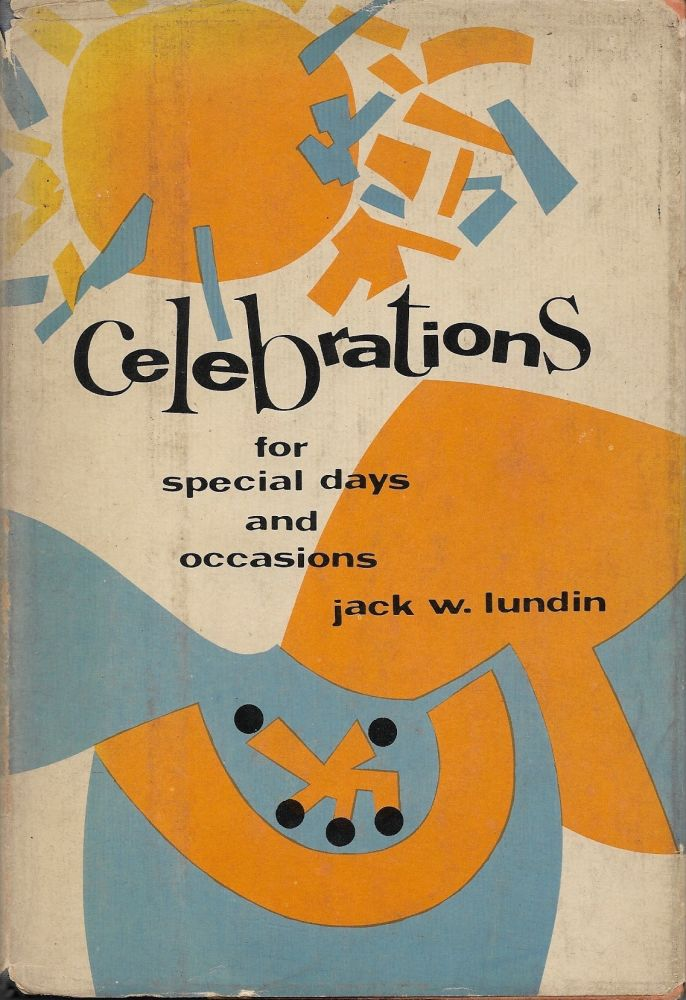 Celebrations for Special Days and Occasions. Jack W. Lundin.