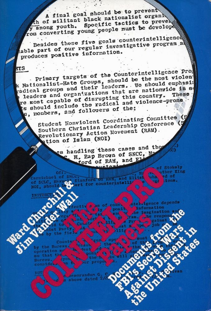 The COINTELPRO Papers: Documents from the FBI's Secret Wars. Jim Vander Wall Ward Churchill.