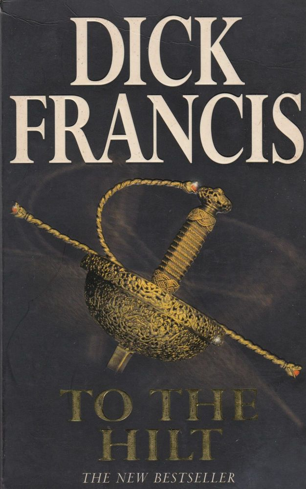 To the Hilt. Dick Francis.