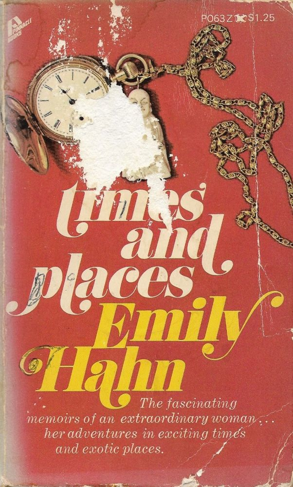 Times and Places. Emily Hahn.