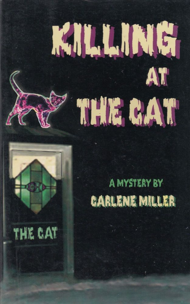 Killing at The Cat: A Mystery. Carlene Miller.