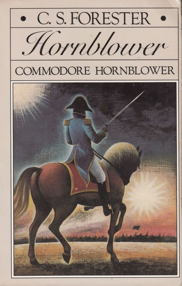 Commodore Hornblower. C S. Forester.