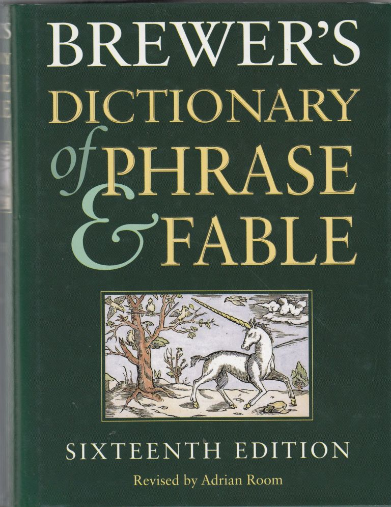 Brewer's Dictionary of Phrase & Fable. Adrian Room.
