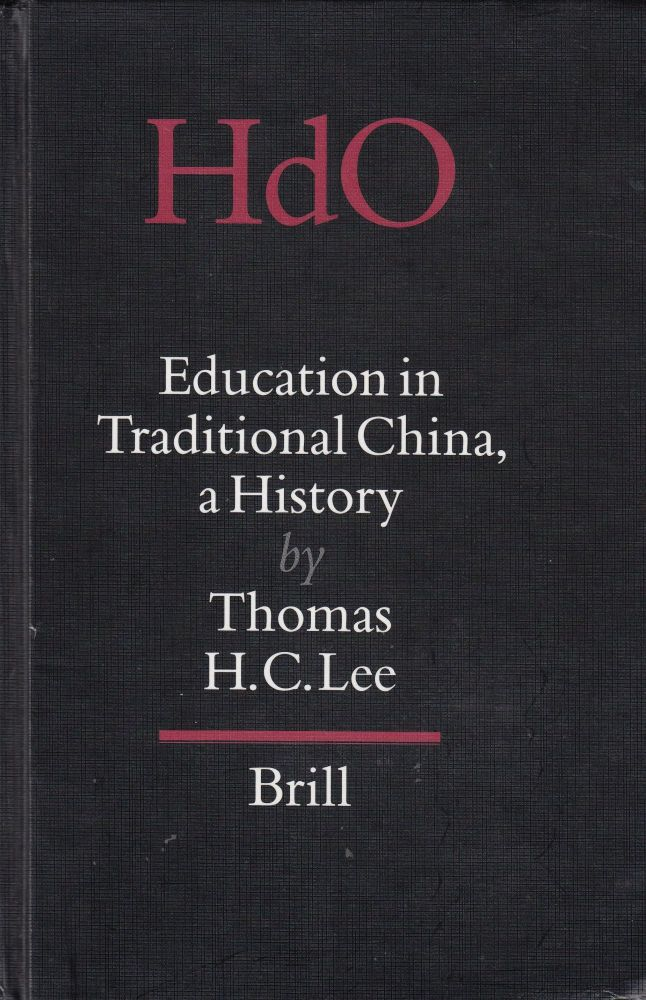 Education in Traditional China: A History. Thomas H. C. Lee.