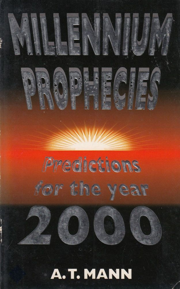 Millennium Prophecies: Predictions for the Year 2000. A T. Mann.