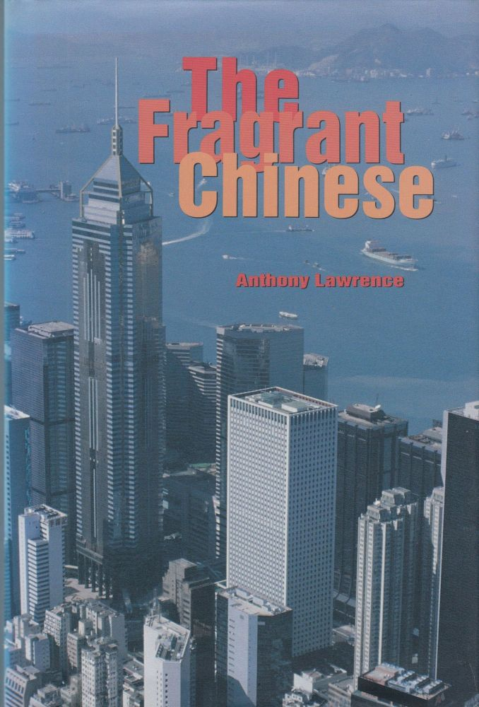 The Fragrant Chinese. Anthony Lawrence.