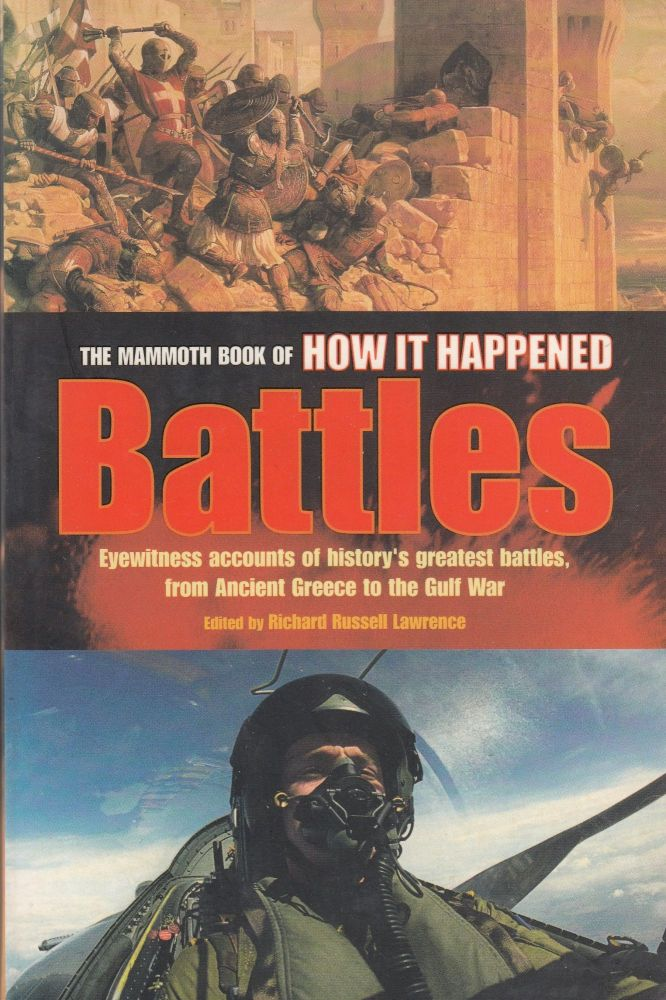 The Mammoth Book of How It Happened: Battles. Richard Russell Lawrence.