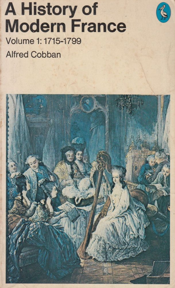 A History of Modern France - Volume 1: 1715 - 1799. Alfred Cobban.