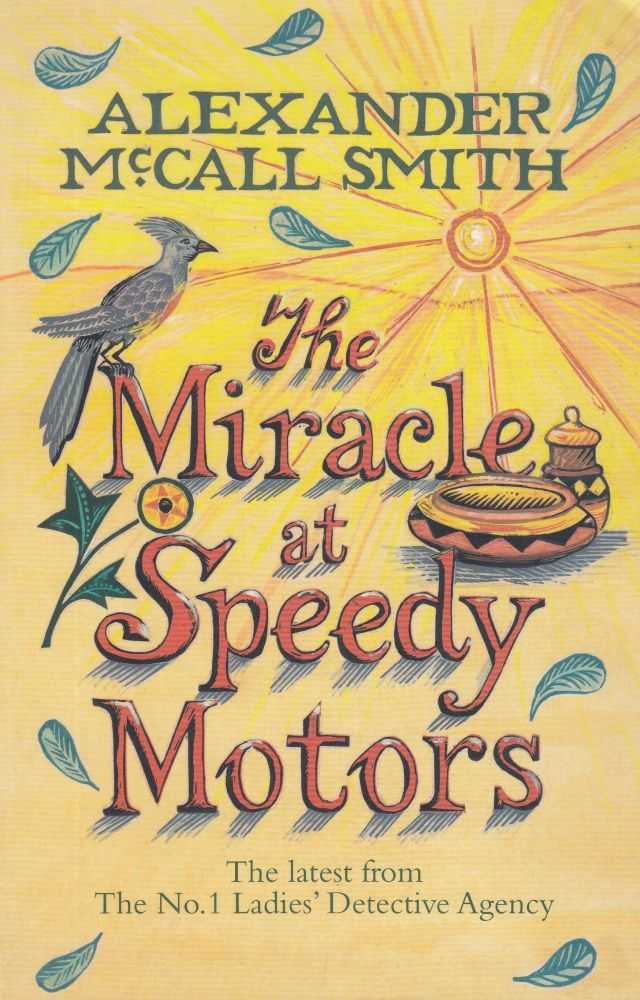 The Miracle at Speedy Motors. Alexander McCall Smith.