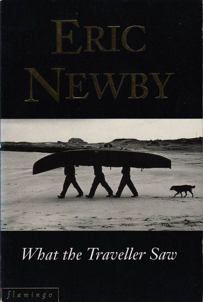 What the Traveller Saw. Eric Newby.