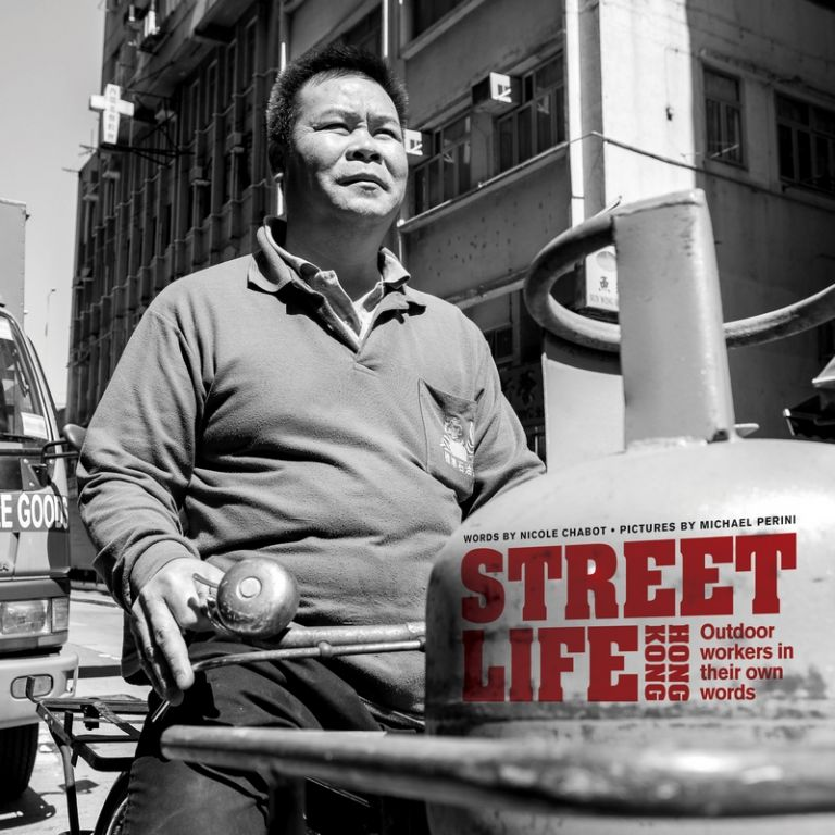 Street Life Hong Kong: Outdoor Workers in Their Own Words. Nicole Chabot.