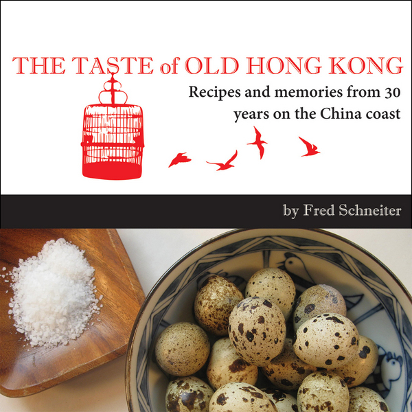 The taste of old hong kong recipes and memories from 30 years on the taste of old hong kong recipes and memories from 30 years on the china coast forumfinder Image collections