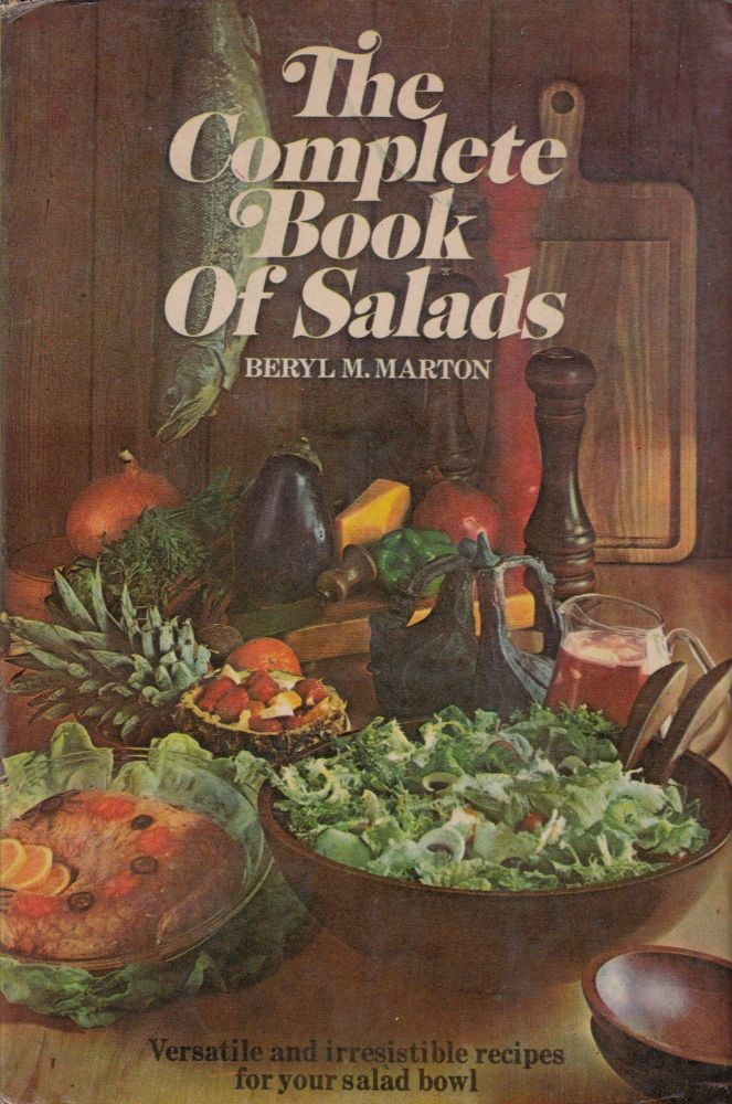 The Complete Book of Salads. Milo Miloradovich Beryl M. Marton, foreword.