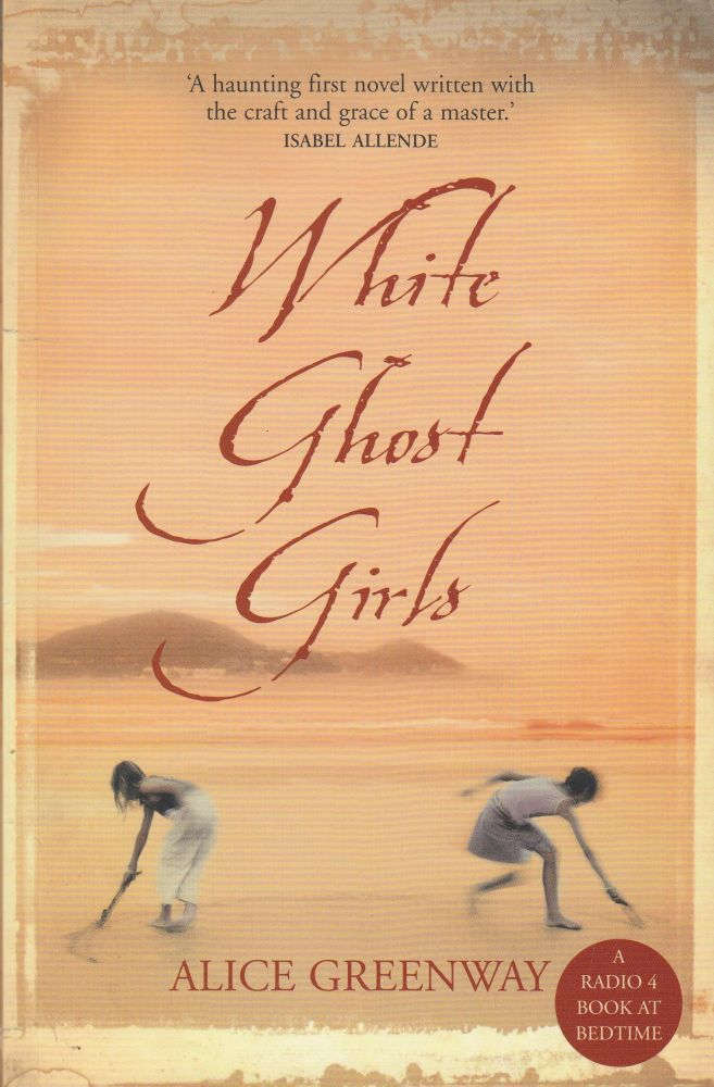White Ghost Girls. Alice Greenway.