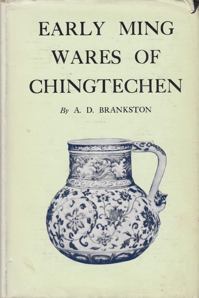 Early Ming Wares of Chingtechen. A D. Brankston.