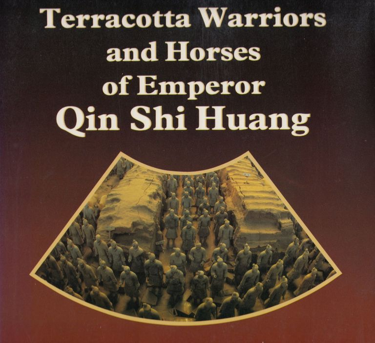 Terracotta Warriors and Horses of Emperor Qin Shi Huang. Diane Cheung Dan The Museum of Qin Terracotta Figures.