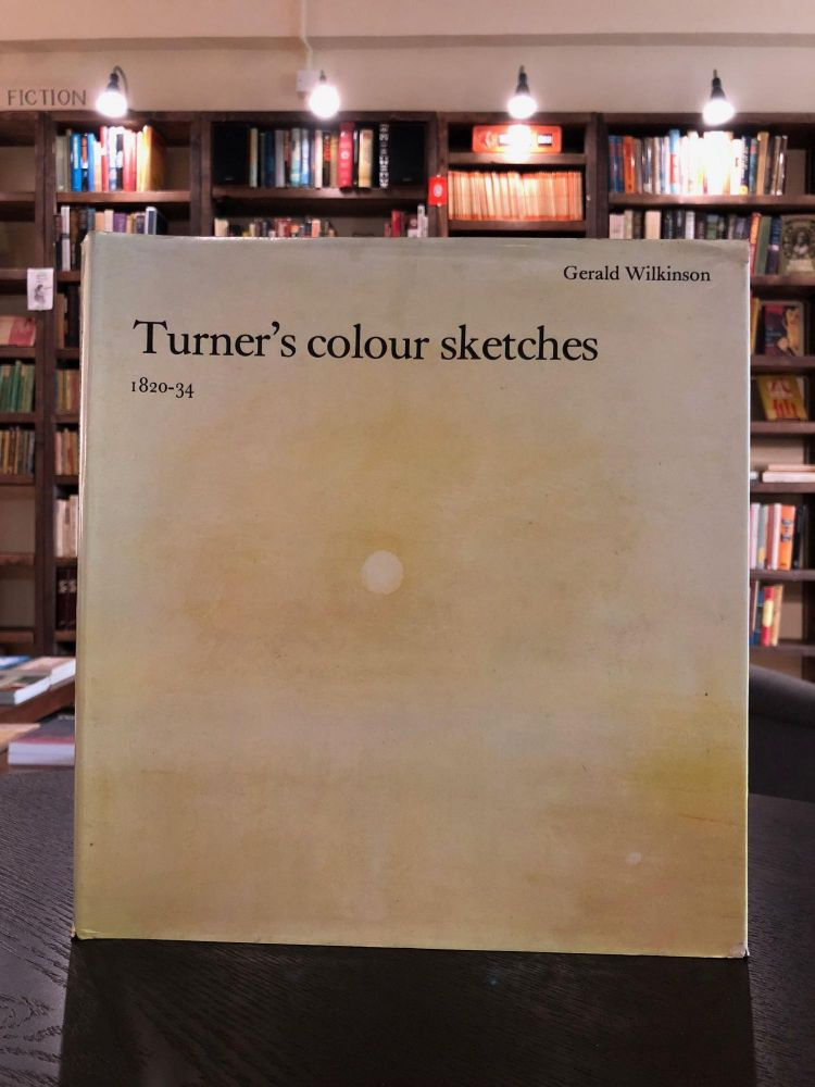 Turner's Colour Sketches, 1820-34. Gerald Wilkinson.