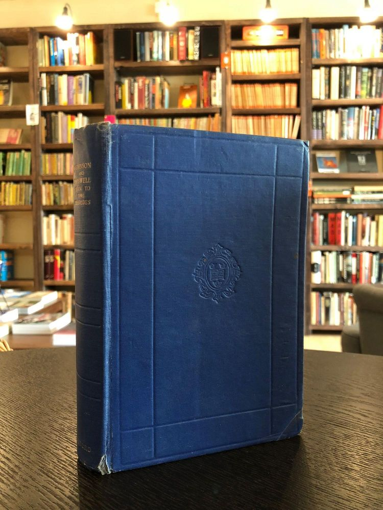 Johnson's Journey to the Western Islands of Scotland and Boswell's Journal of a Tour to the Hebrides with Samuel Johnson, L.L.D. James Boswell Samuel Johnson, R. W. Chapman.