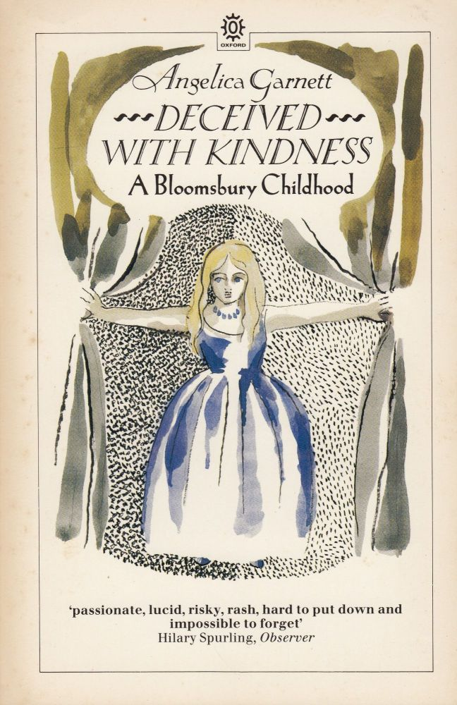 Deceived with Kindness: A Bloomsbury Childhood. Angelica Garnett.