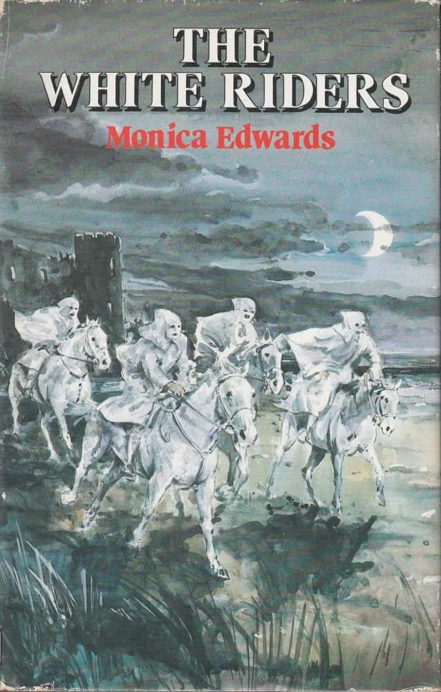 The White Riders (A Romney Marsh Story). Monica Edwards.