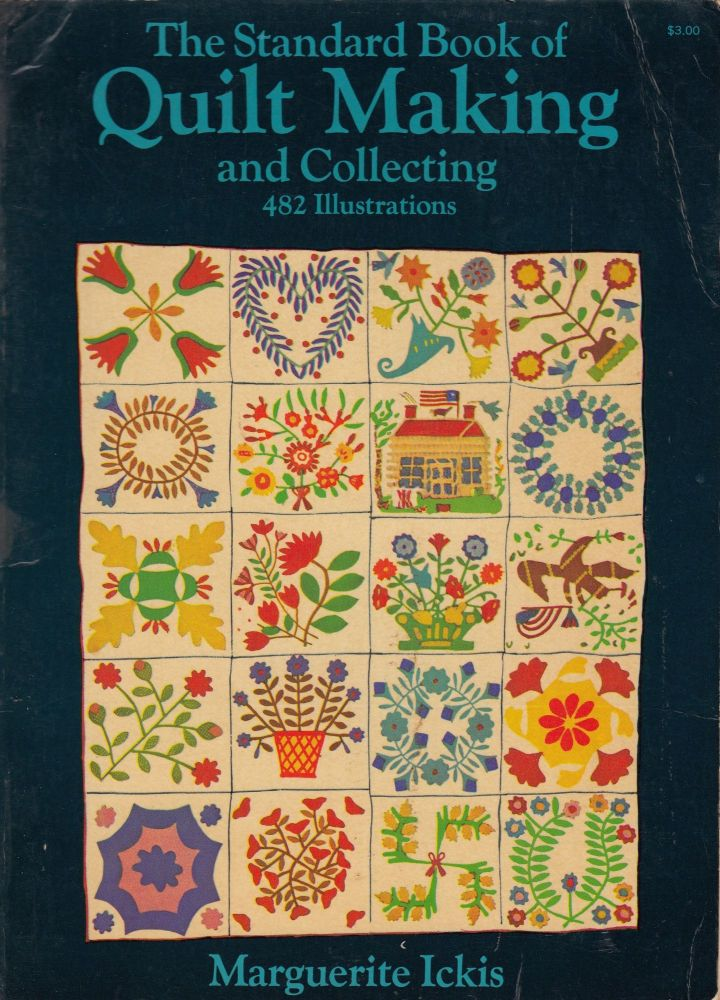 The Standard Book of Quilt Making and Collecting. Marguerite Ickis.