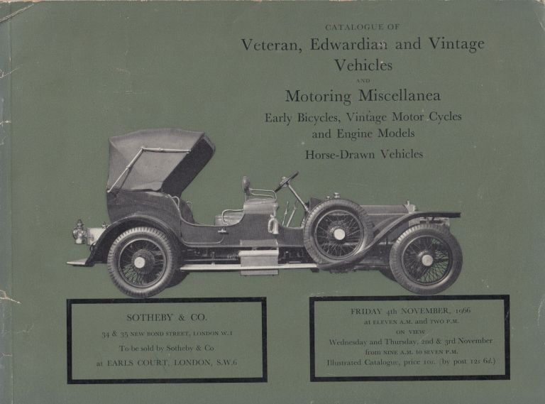 Catalogue of Veteran, Edwardian and Vintage Vehicles and Motoring Miscellanea (Early Bicycles, Vintage Motor Cycles and Engine Models, Horse Drawn Vehicles), Nov. 4, 1966. Sotheby, Co.