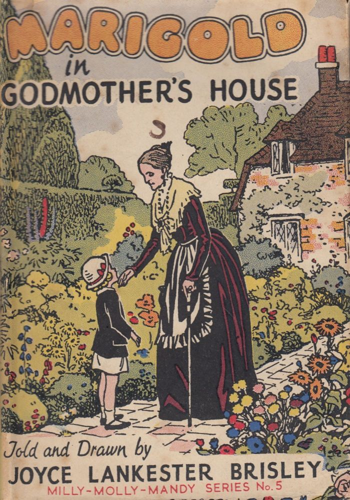 Marigold in Godmother's House (Milly-Molly-Mandy Series No. 5). Joyce Lankester Brisley.