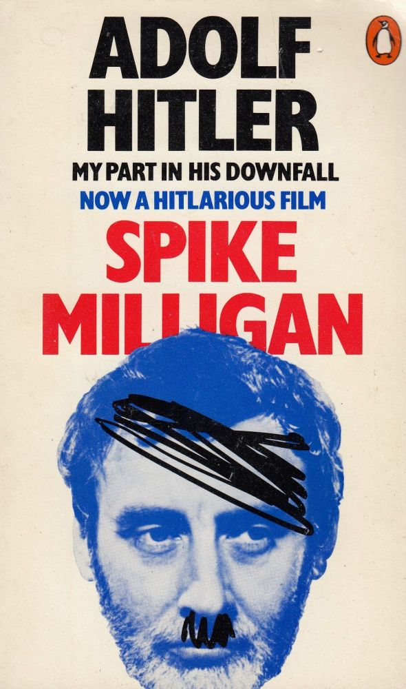 Adolf Hitler: My Part in His Downfall. Spike Milligan.