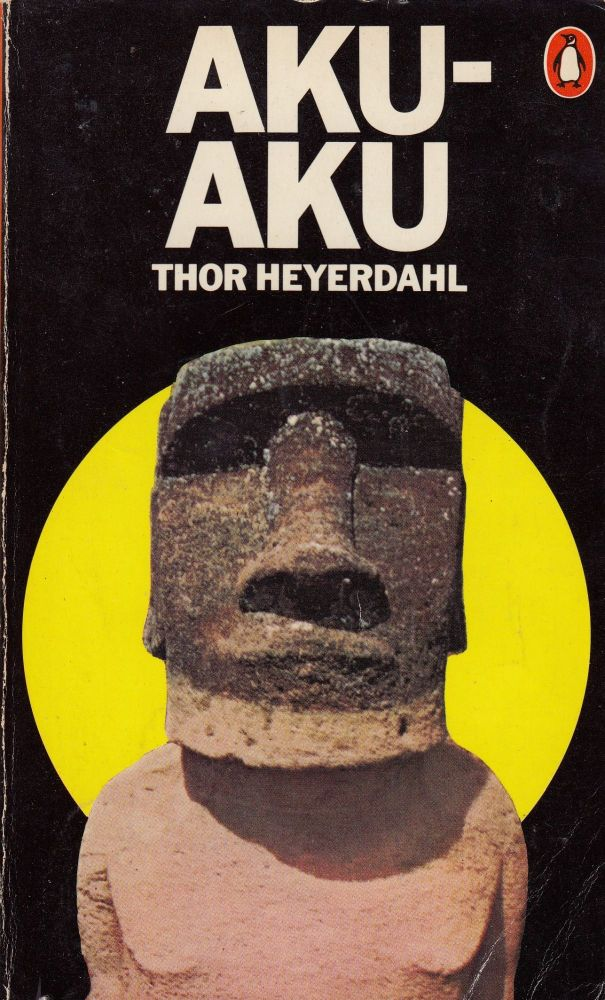 Aku-Aku: The Secret of Easter Island. Thor Heyerdahl.