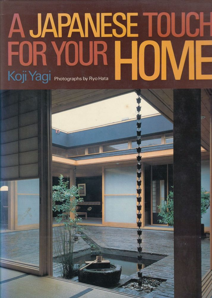 A Japanese Touch For Your Home. Koji Yagi.