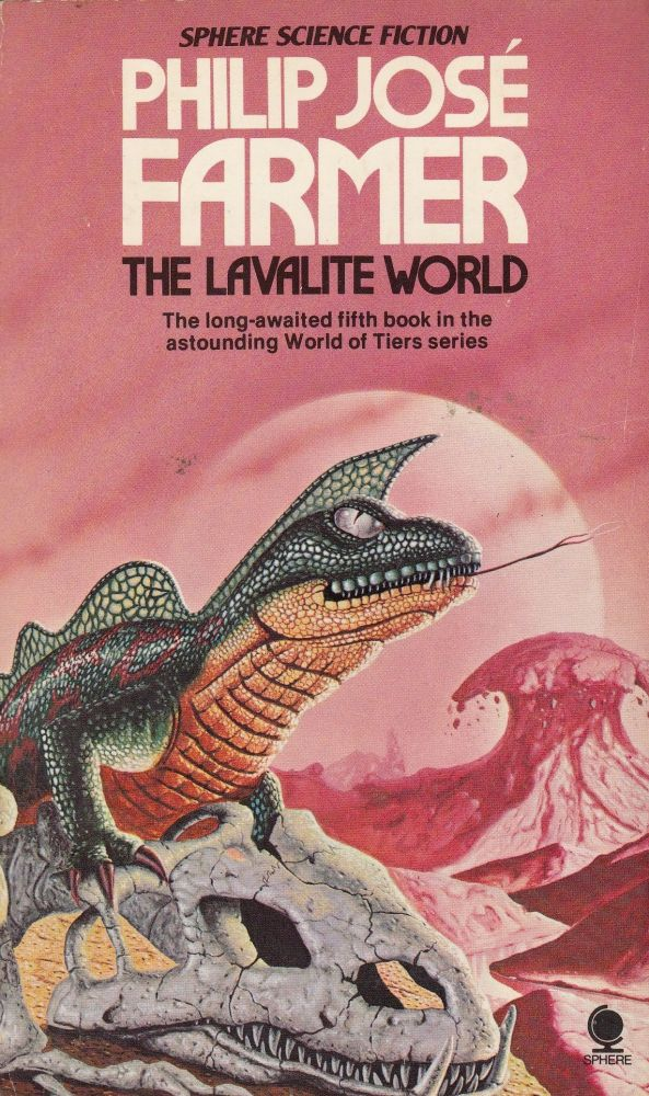 The Lavalite World (Fifth book in the World of Tiers series). Philip Jose Farmer.