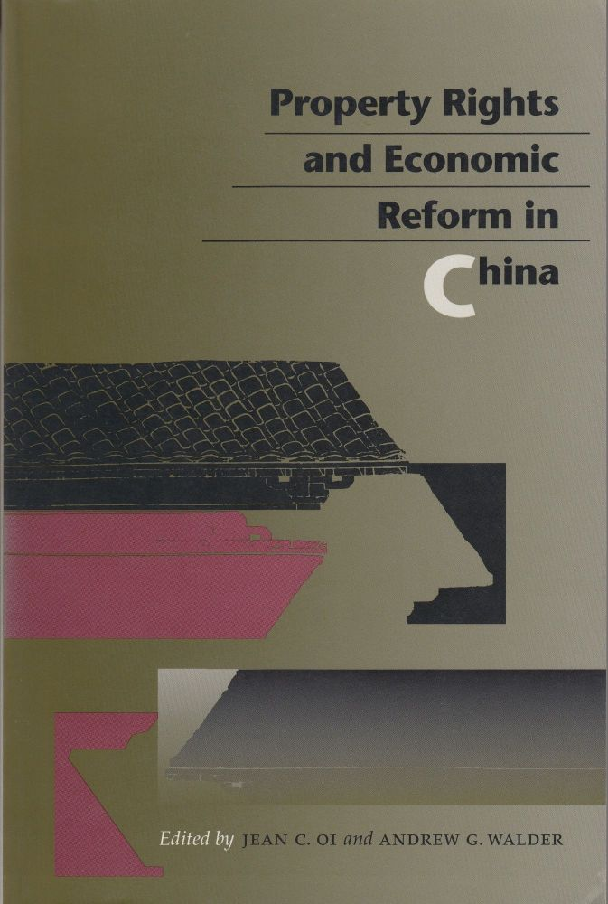 Property Rights and Economic Reform in China. Andrew G. Walder Jean C. Oi.