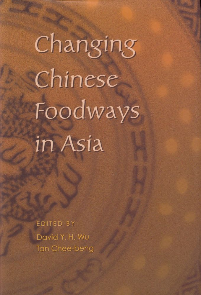 Changing Chinese Foodways in Asia. Tan Chee-beng David Y. H. Wu.