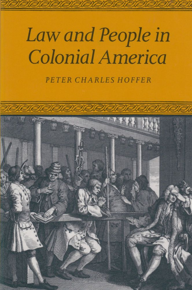 Law and People in Colonial America. Peter Charles Hoffer.