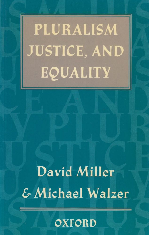 Pluralism, Justice and Equality. Michael Walzer David Miller.