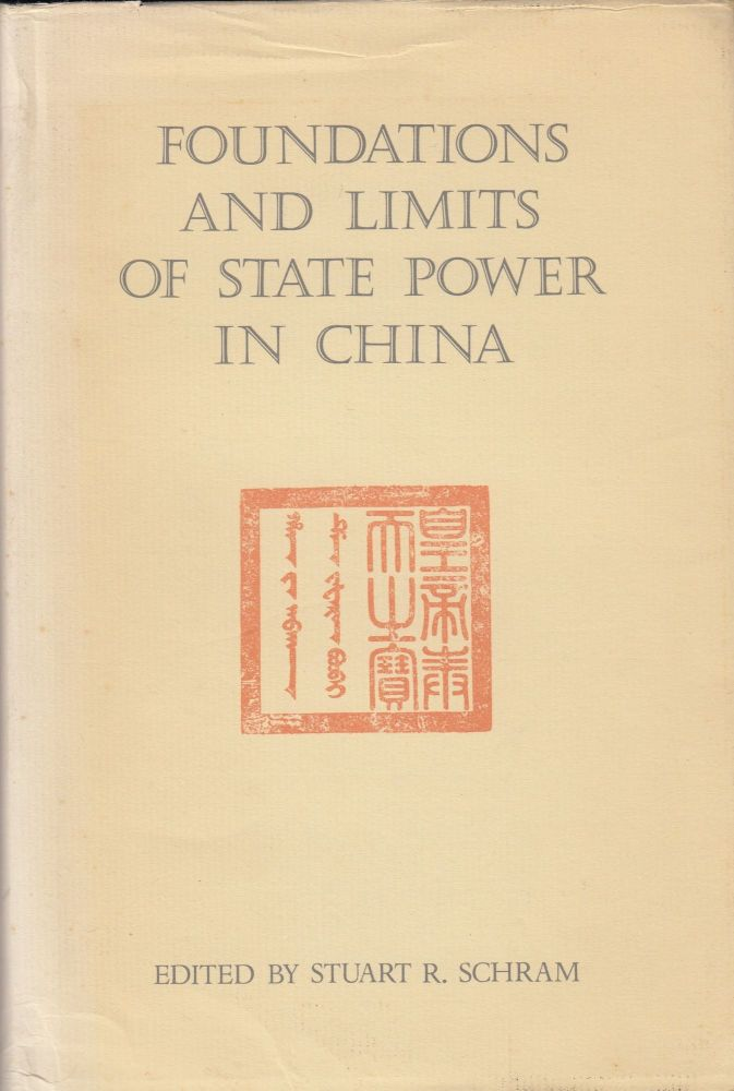 Foundations and Limits of State Power in China. Stuart R. Schram.