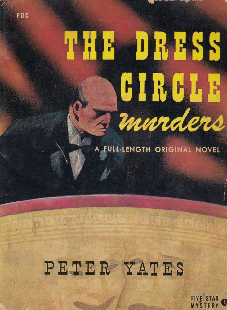The Dress Circle Murders (A Five Star Mystery). Peter Yates.