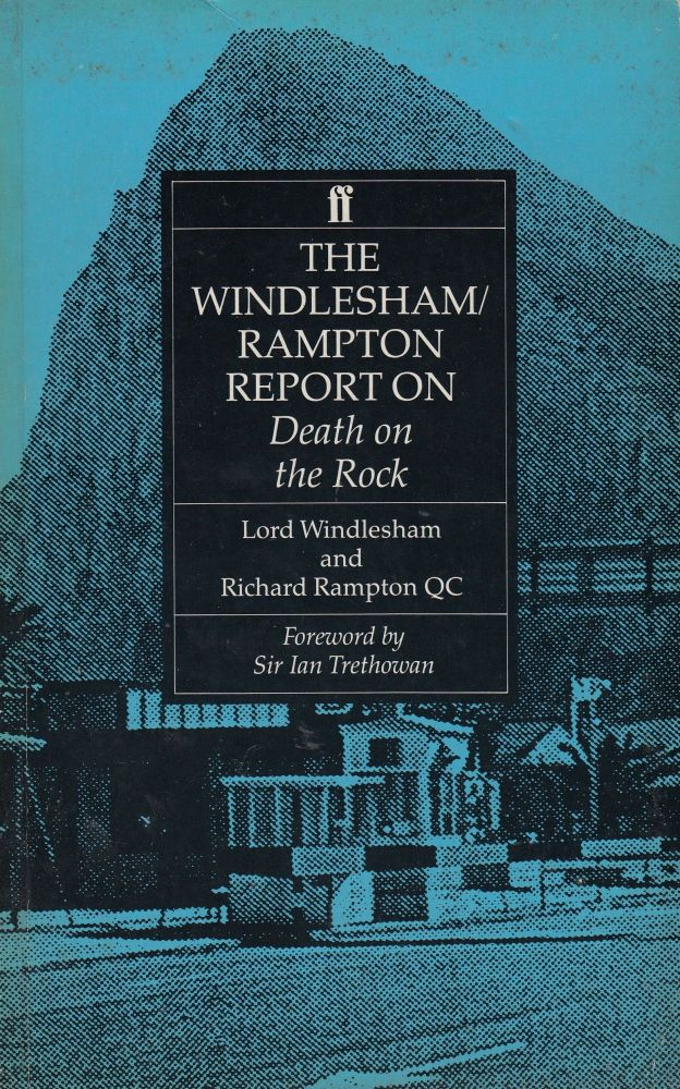 The Windlesham/Rampton Report on Death on the Rock. Richard Rampton QC Lord Windlesham, Sir Ian Trethowan, foreword.