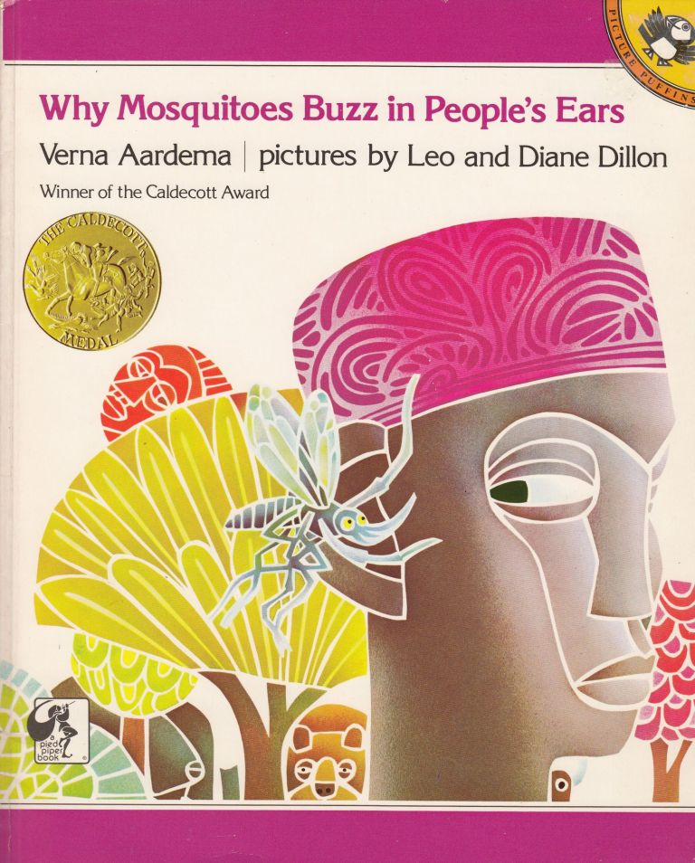 Why Mosquitoes Buzz in People's Ears (A West African Tale). Verna Aardema.